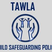 TAWLA – THE CHILD SAFEGUARDING POLICY
