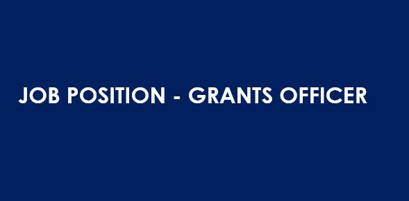 JOB POSITION – GRANTS OFFICER