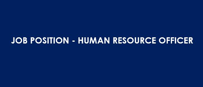 JOB POSITION – HUMAN RESOURCE OFFICER