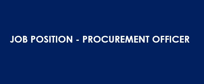 JOB POSITION – PROCUREMENT OFFICER