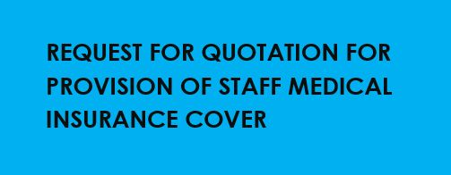 Request for Quotation for Provision of Staff Medical Insurance Cover